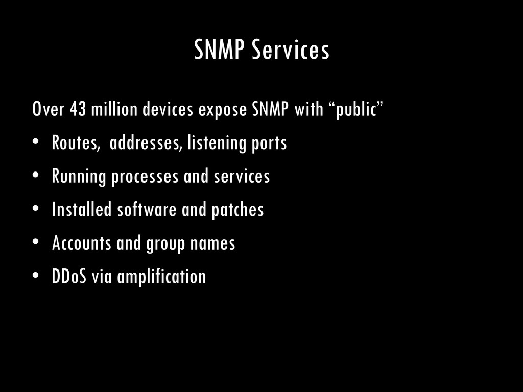 SNMP Services Over 43 million devices expose SN...