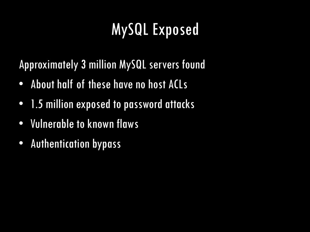 MySQL Exposed Approximately 3 million MySQL ser...