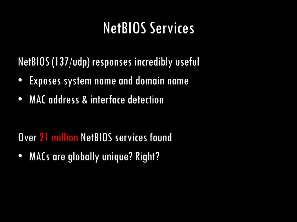 NetBIOS Services NetBIOS (137/udp) responses in...