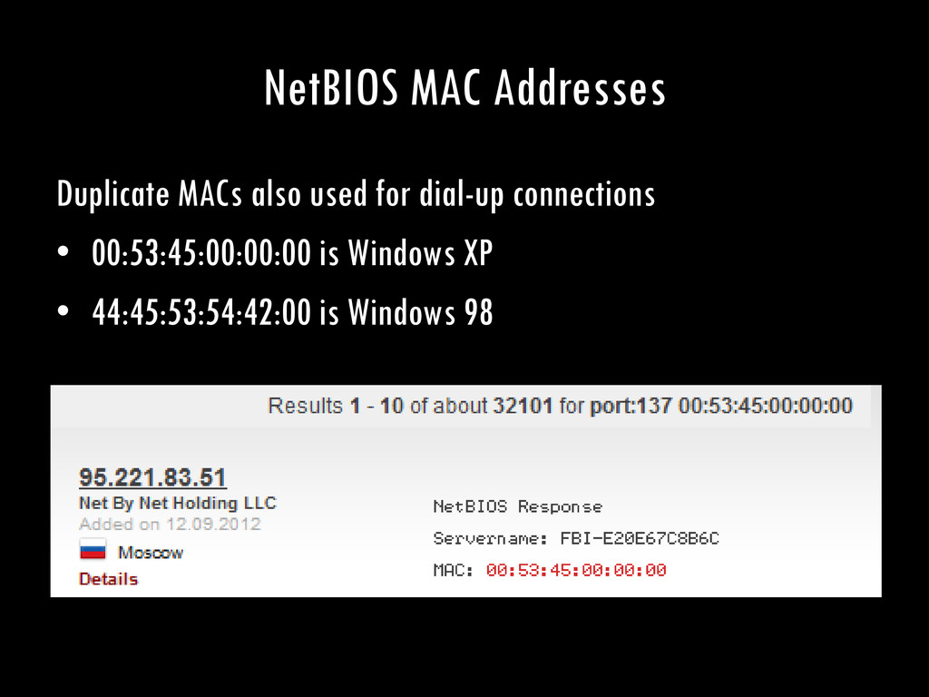 NetBIOS MAC Addresses Duplicate MACs also used ...