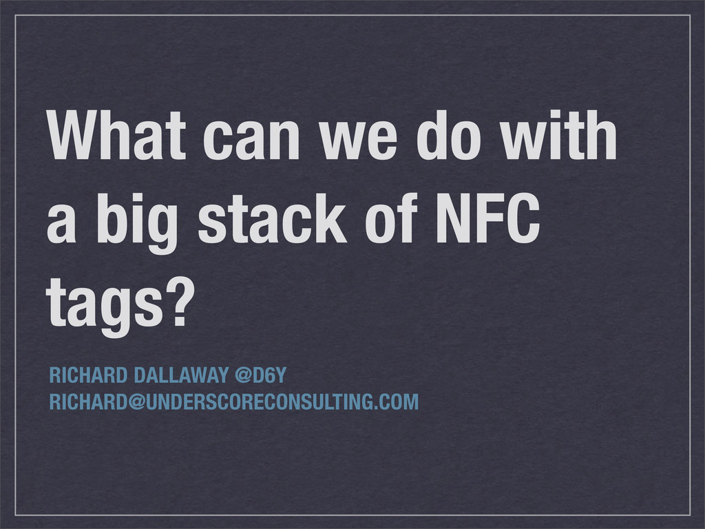What can we do with a big stack of NFC tags? RI...
