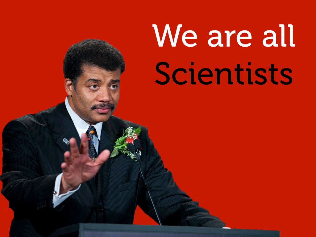 We are all Scientists