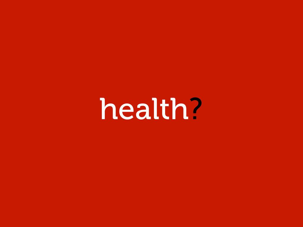 health?