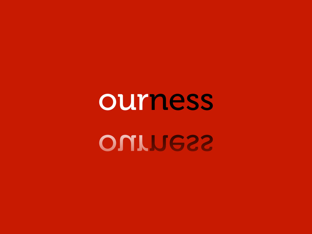 ourness