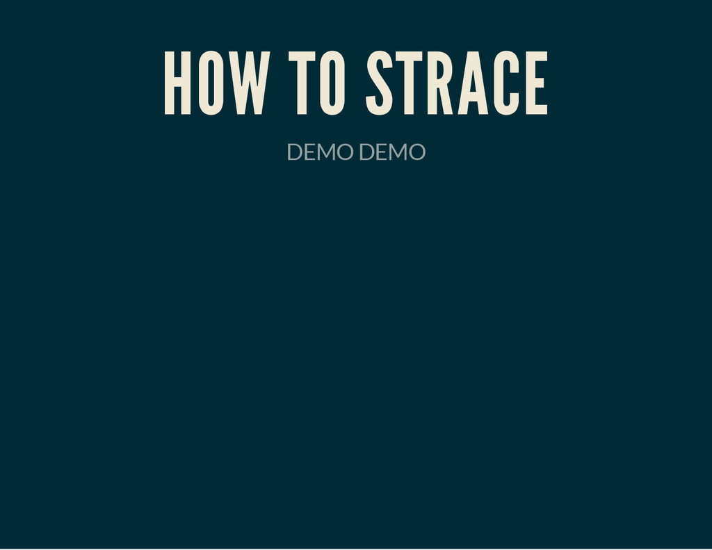 HOW TO STRACE DEMO DEMO