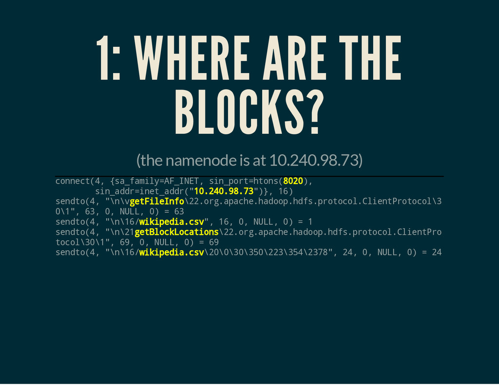 1: WHERE ARE THE BLOCKS? (the namenode is at 10...