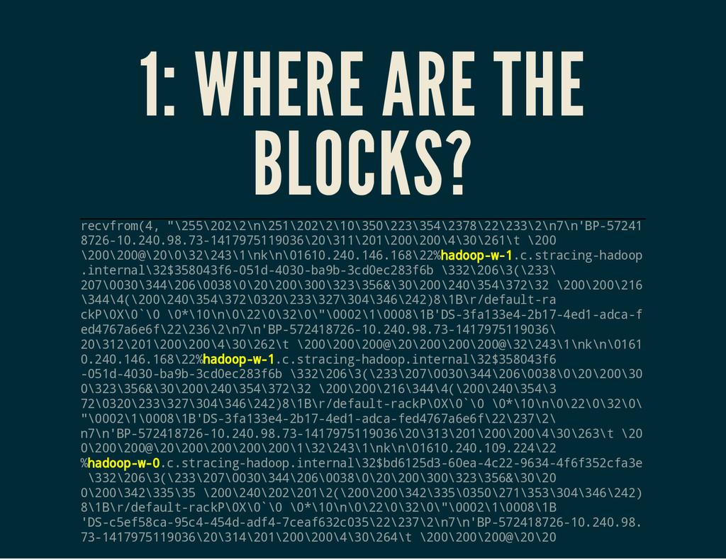 1: WHERE ARE THE BLOCKS? r e c v f r o m ( 4 , ...