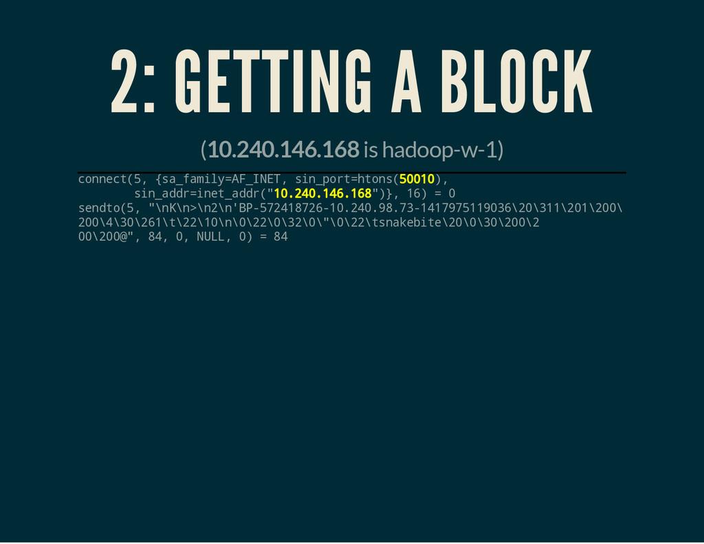 ( is hadoop-w-1) 2: GETTING A BLOCK 10.240.146....