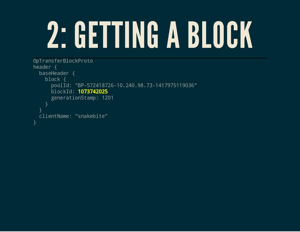 2: GETTING A BLOCK O p T r a n s f e r B l o c ...