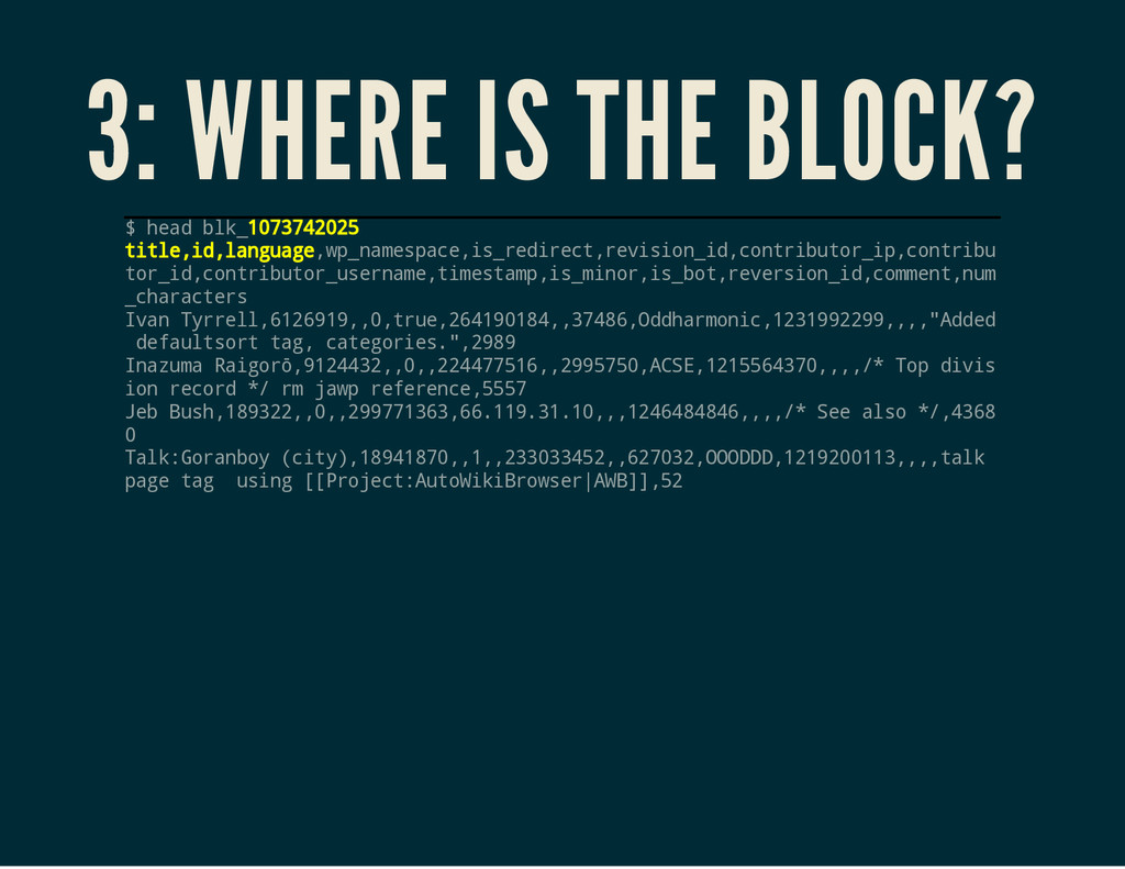 3: WHERE IS THE BLOCK? $ h e a d b l k _ 1 0 7 ...