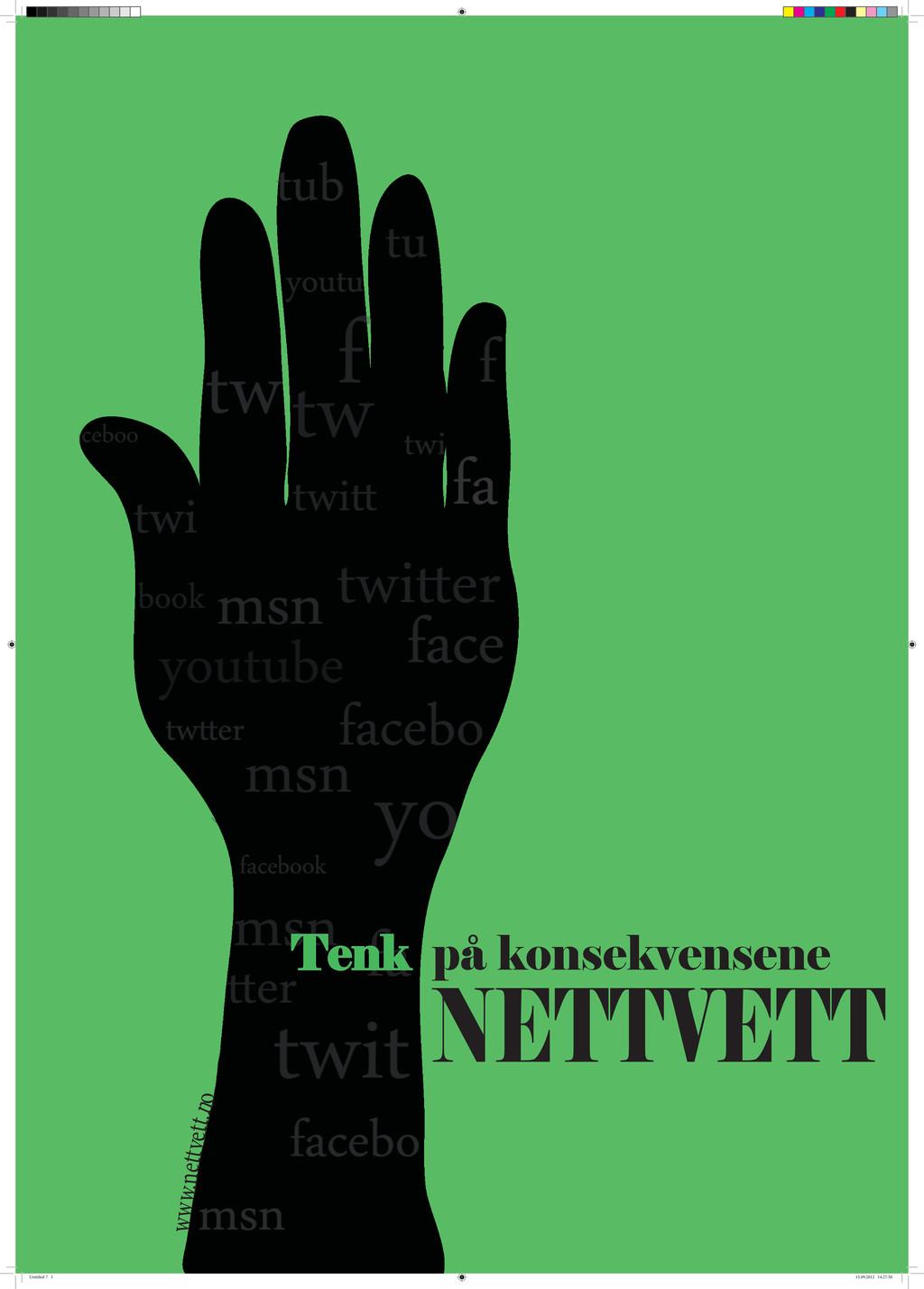 NETTVETT Tenk på konsekvensene www.nettvett.no ...