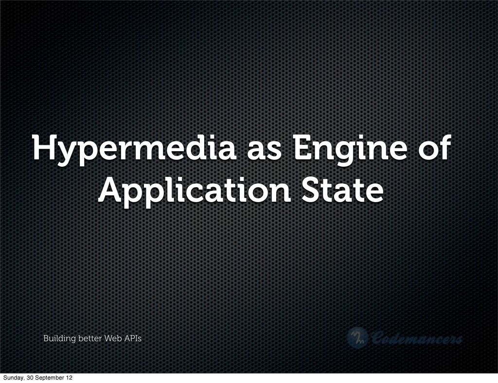 Building better Web APIs Hypermedia as Engine o...