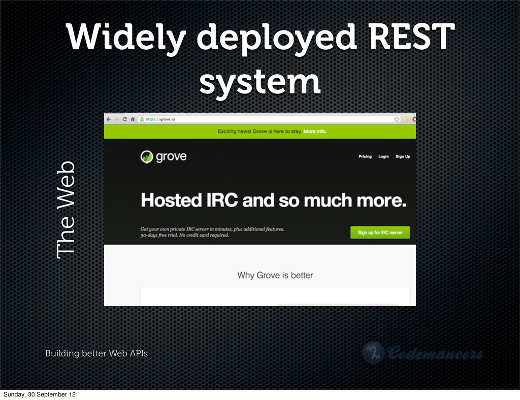 Building better Web APIs Widely deployed REST s...