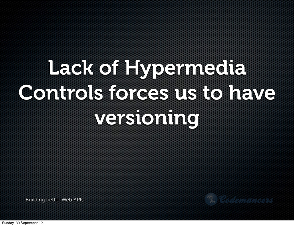 Building better Web APIs Lack of Hypermedia Con...