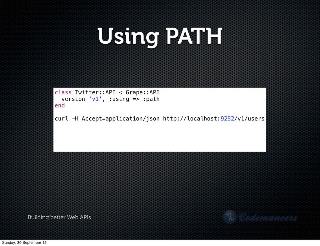 Building better Web APIs Using PATH class Twitt...