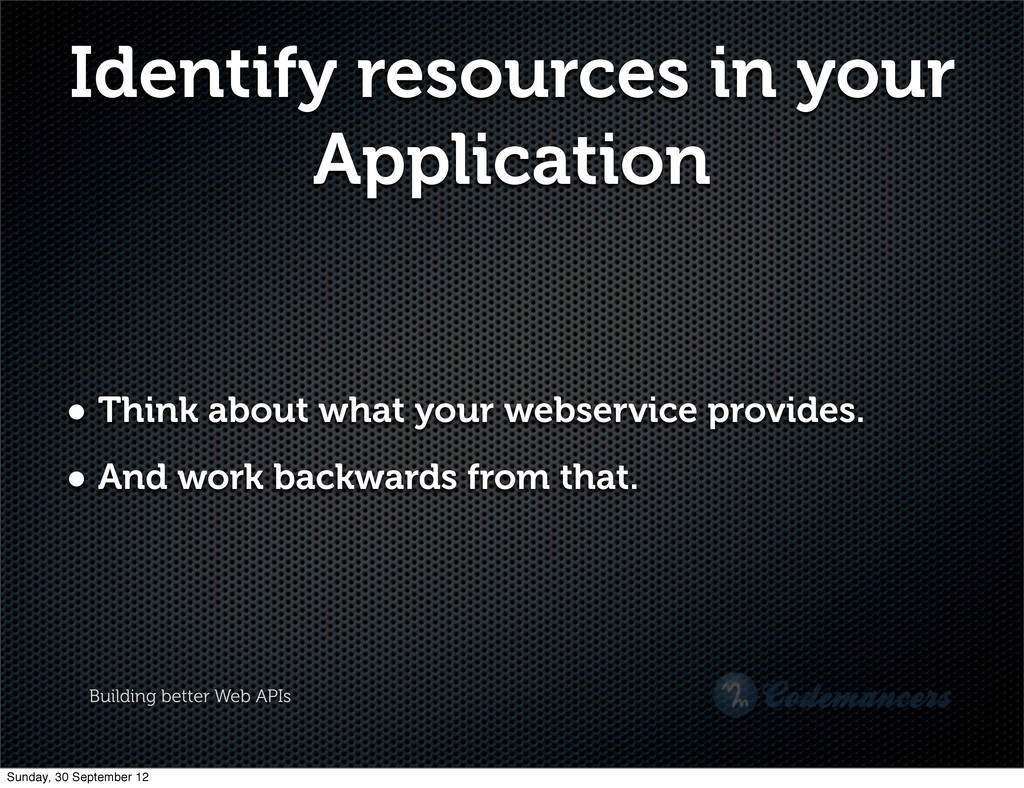Building better Web APIs Identify resources in ...