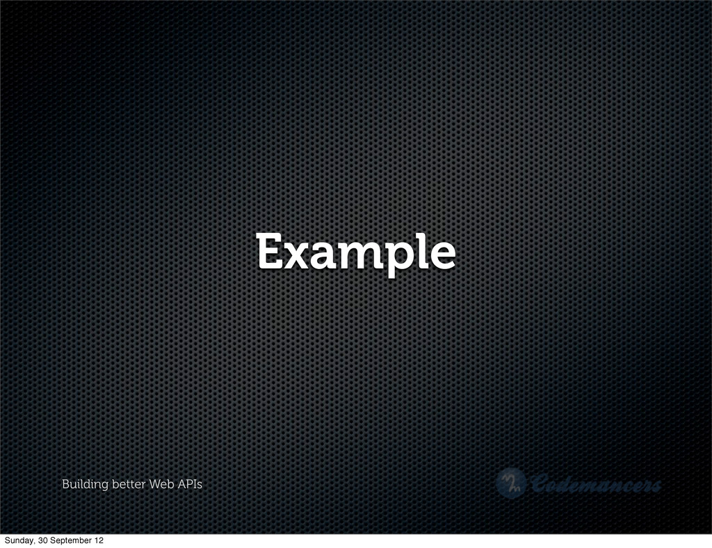 Building better Web APIs Example Sunday, 30 Sep...