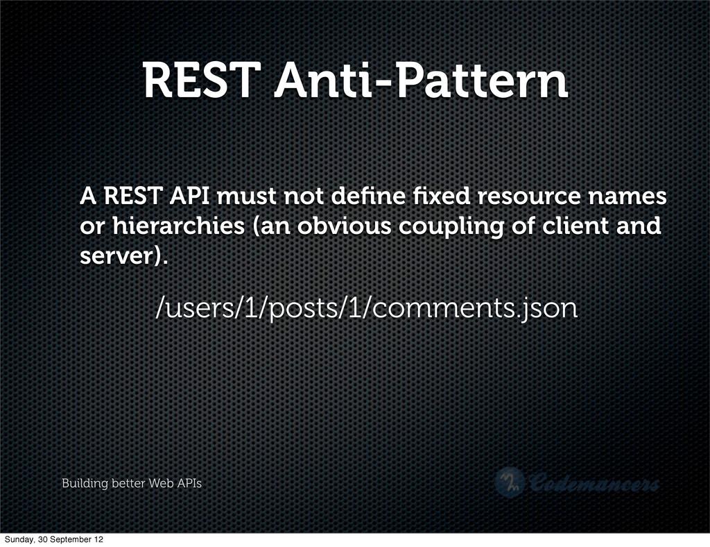 Building better Web APIs REST Anti-Pattern A RE...