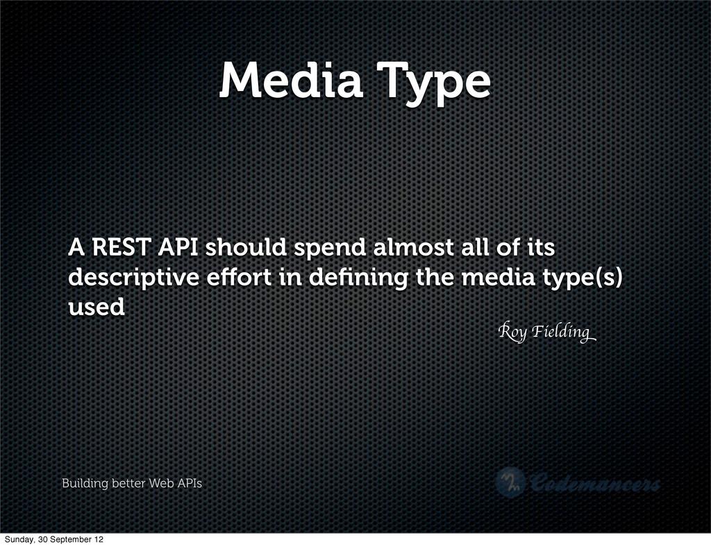 Building better Web APIs Media Type A REST API ...