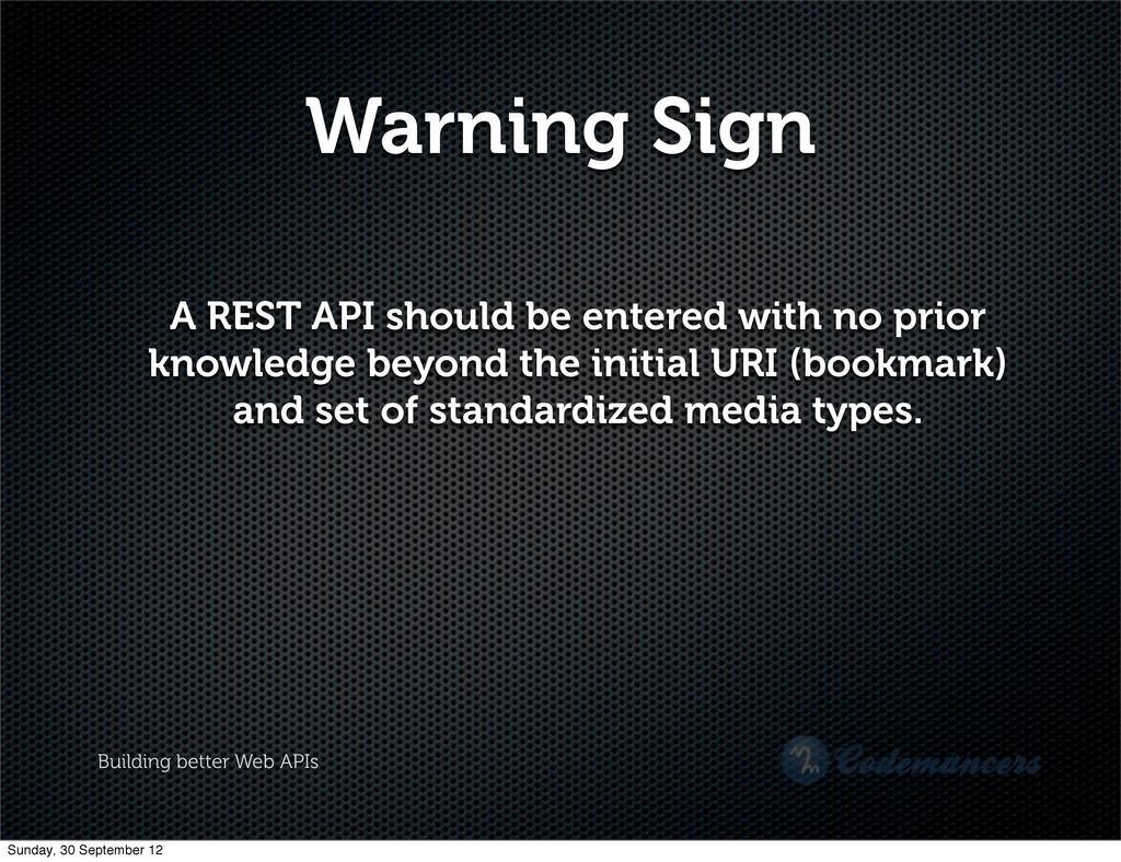 Building better Web APIs Warning Sign A REST AP...