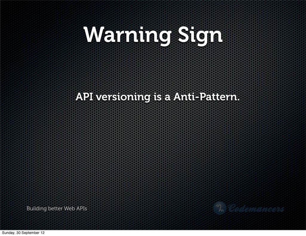 Building better Web APIs Warning Sign API versi...