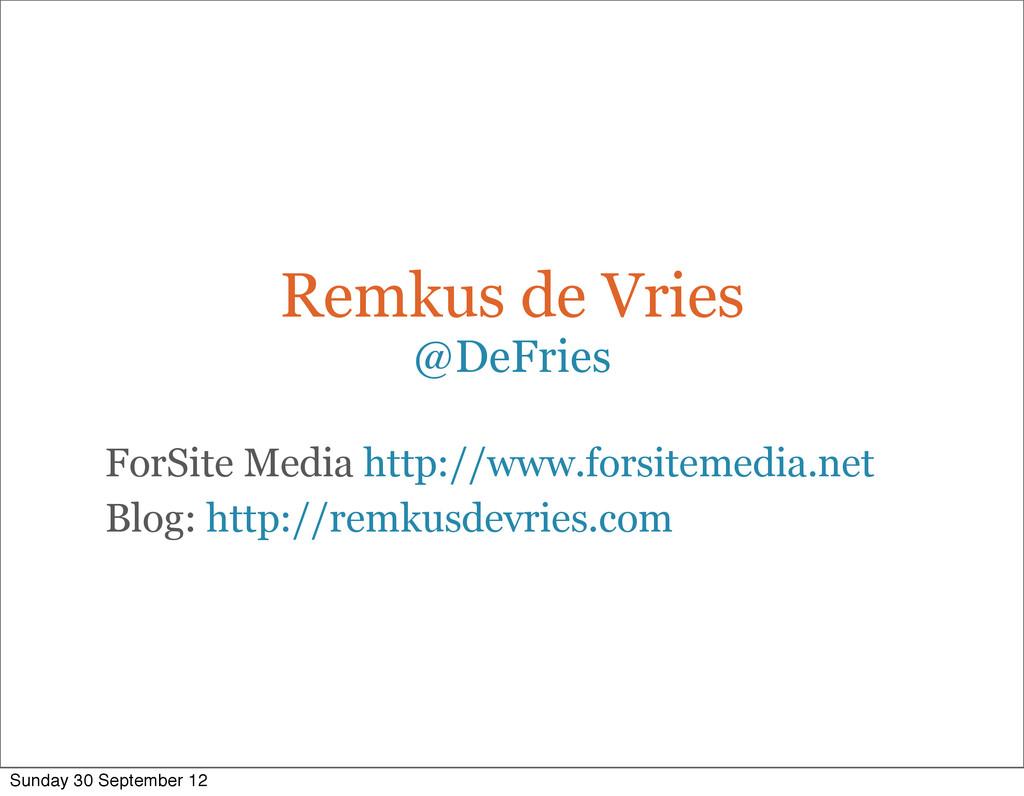 Remkus de Vries @DeFries ForSite Media http://w...