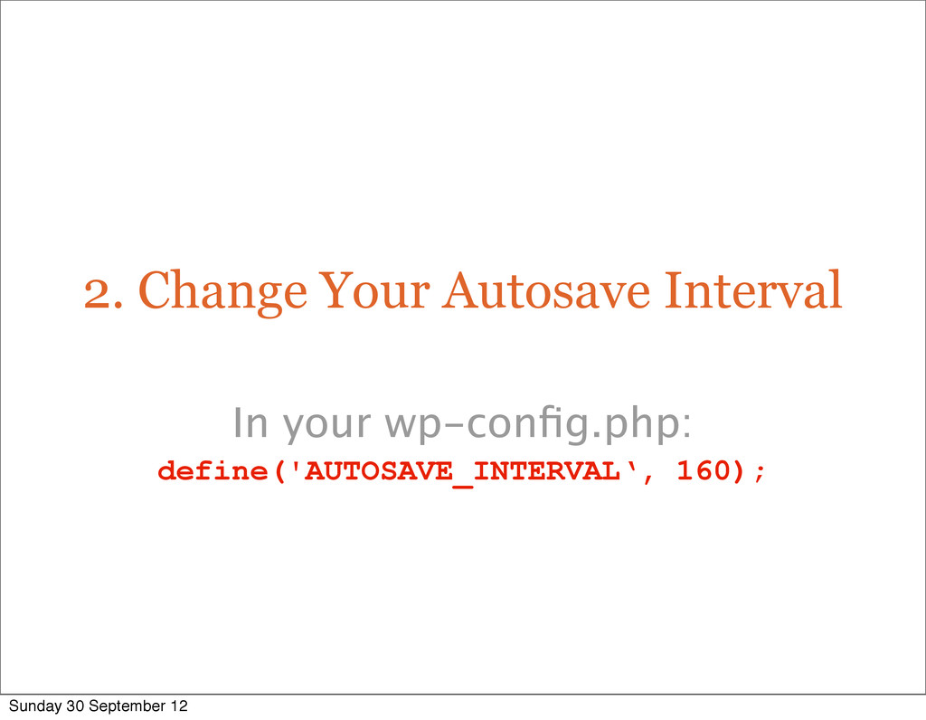 2. Change Your Autosave Interval In your wp-con...
