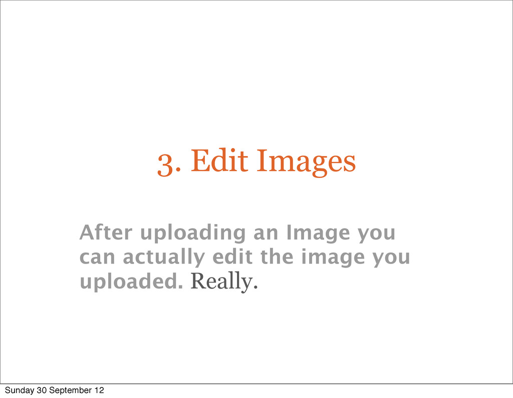3. Edit Images After uploading an Image you can...