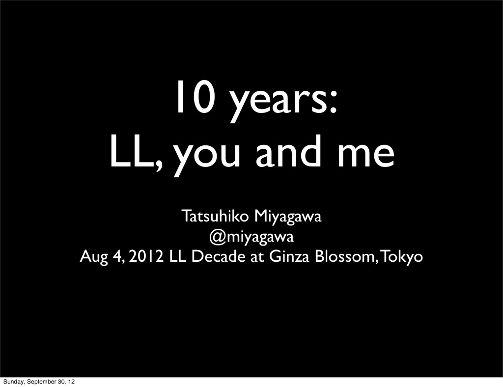 10 years: LL, you and me Tatsuhiko Miyagawa @mi...