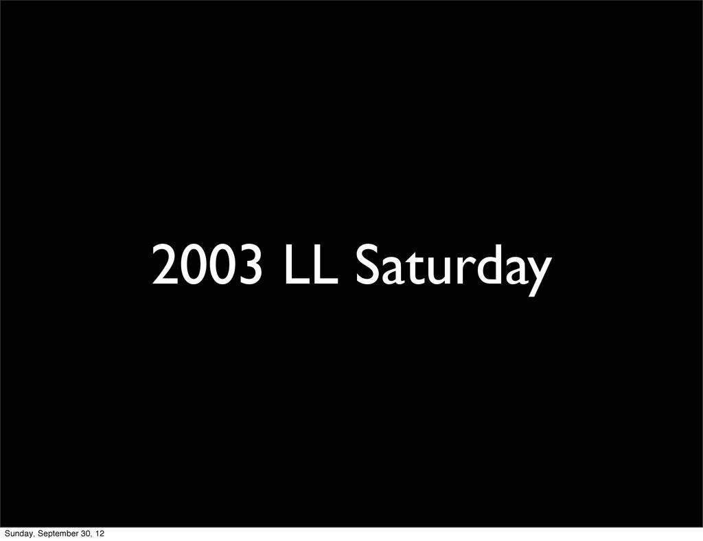 2003 LL Saturday Sunday, September 30, 12
