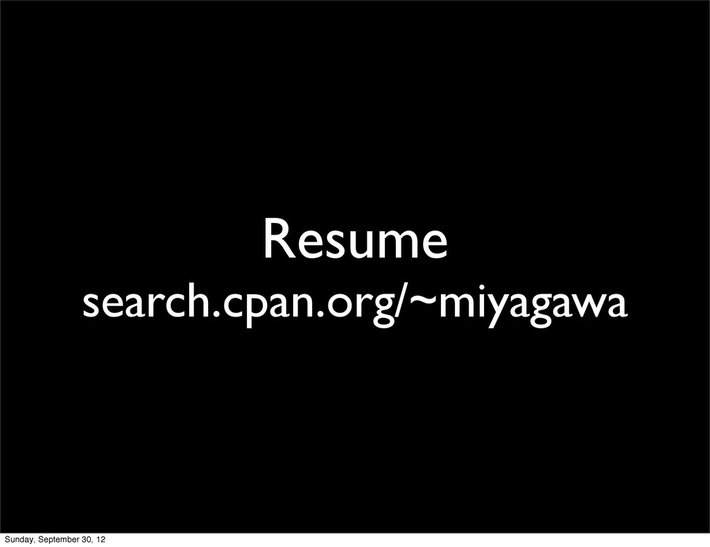 Resume search.cpan.org/~miyagawa Sunday, Septem...