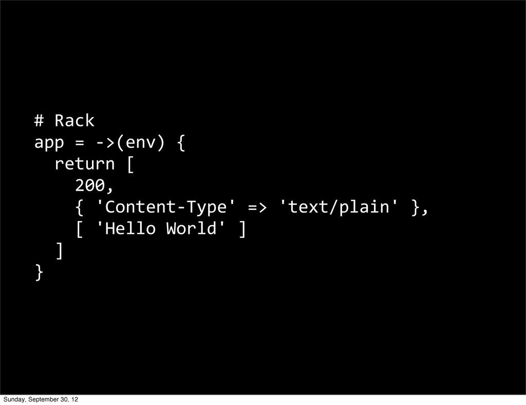 # Rack app = -‐>(env) {   re...