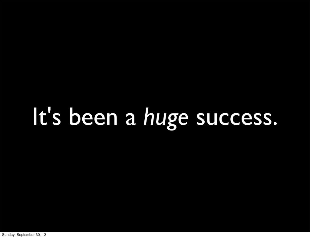 It's been a huge success. Sunday, September 30,...
