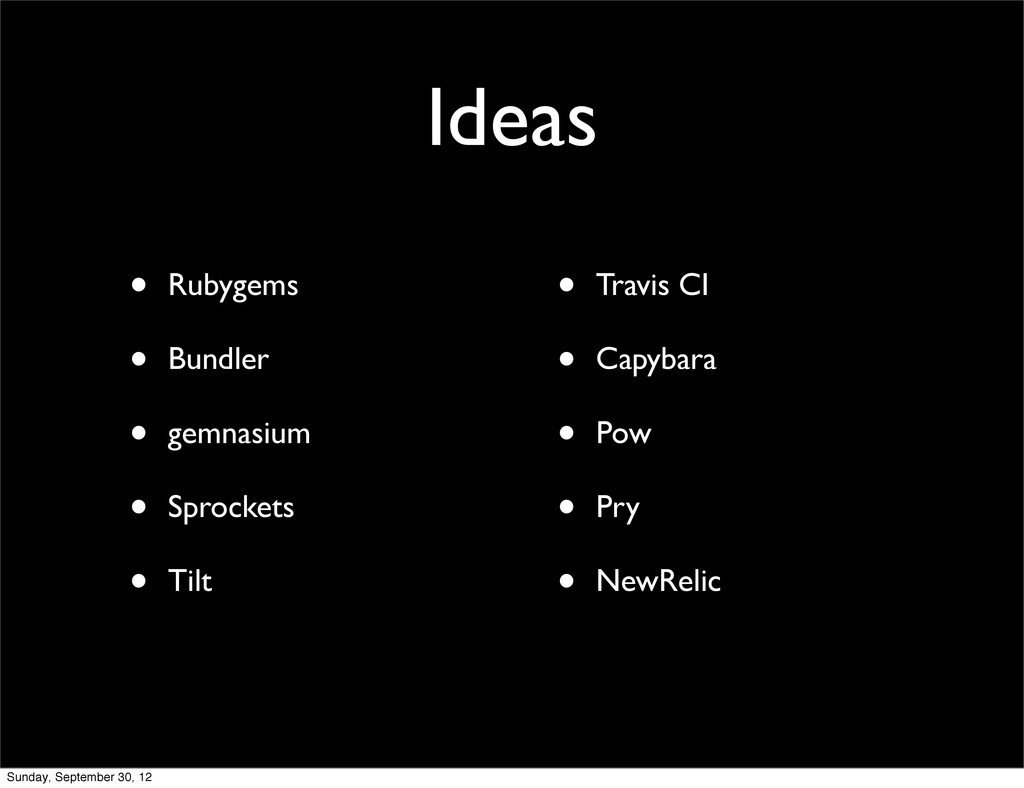 Ideas • Rubygems • Bundler • gemnasium • Sprock...