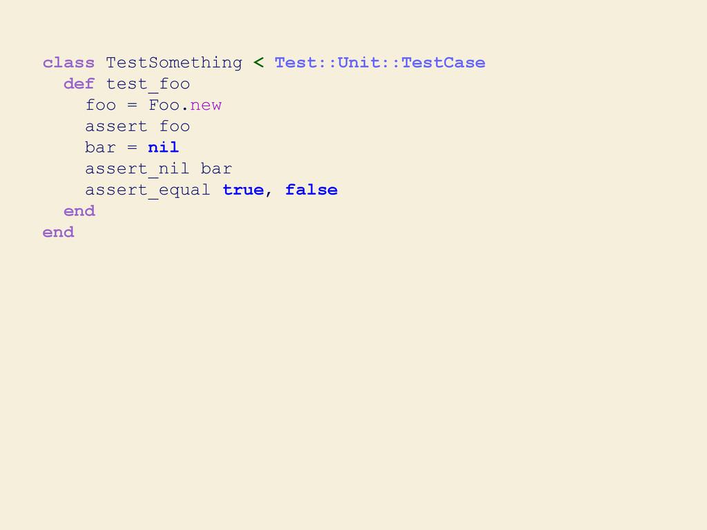 class TestSomething < Test::Unit::TestCase def ...