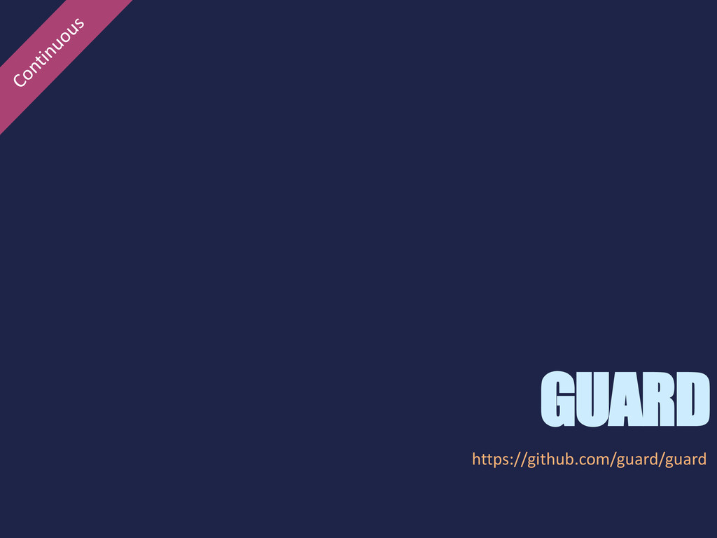 GUARD https://github.com/guard/guard