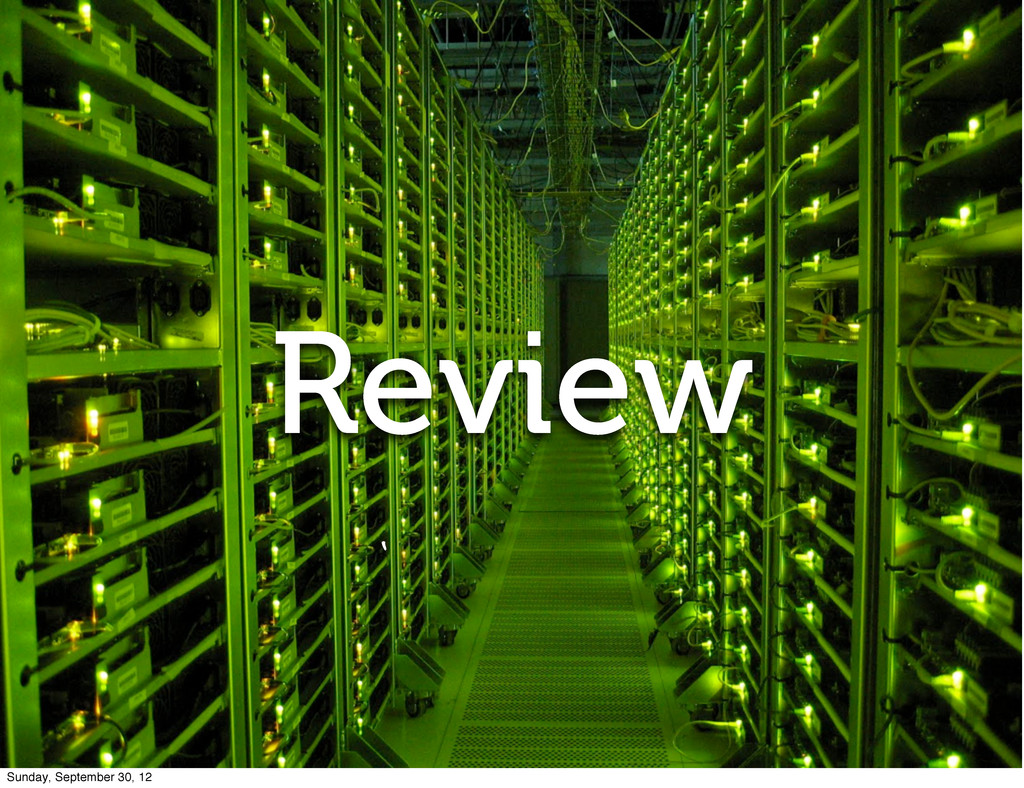 Review Sunday, September 30, 12