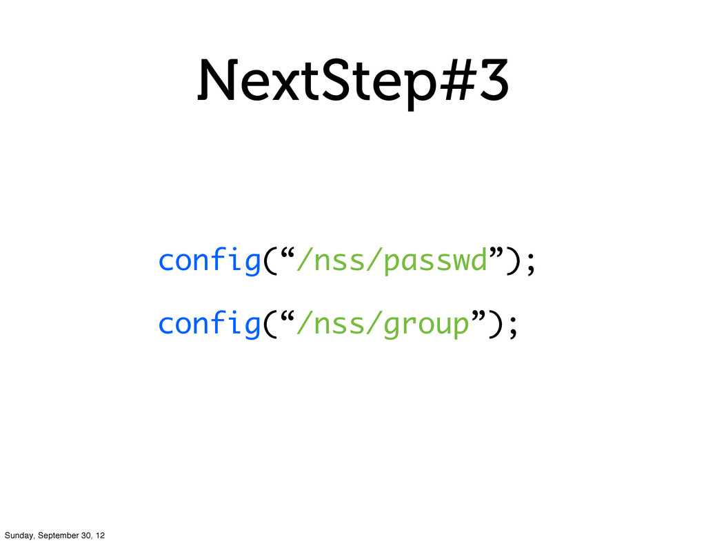 """NextStep#3 config(""""/nss/passwd""""); config(""""/nss/..."""