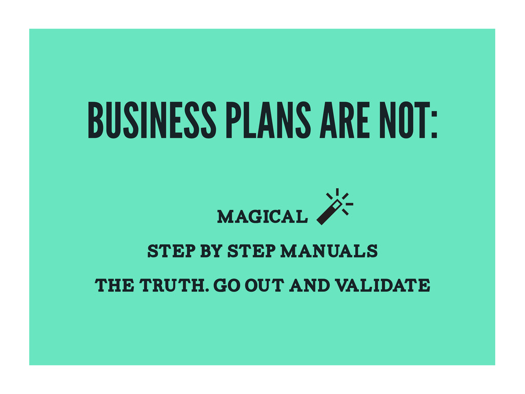 BUSINESS PLANS ARE NOT: MAGICAL STEP BY STEP MA...