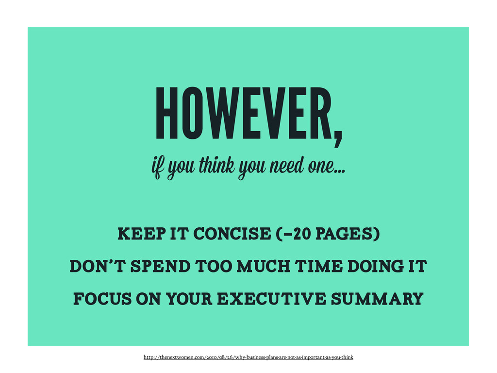 HOWEVER, KEEP IT CONCISE (-20 PAGES) don't spen...