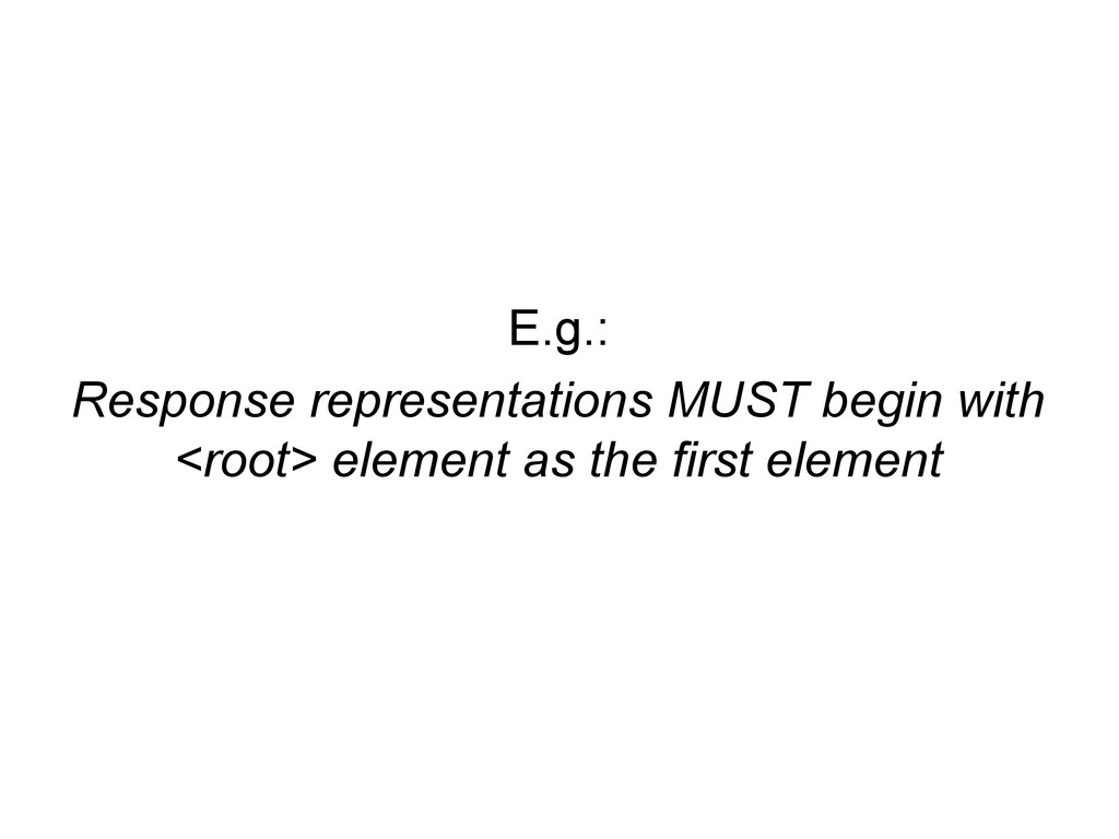 E.g.: Response representations MUST begin with ...