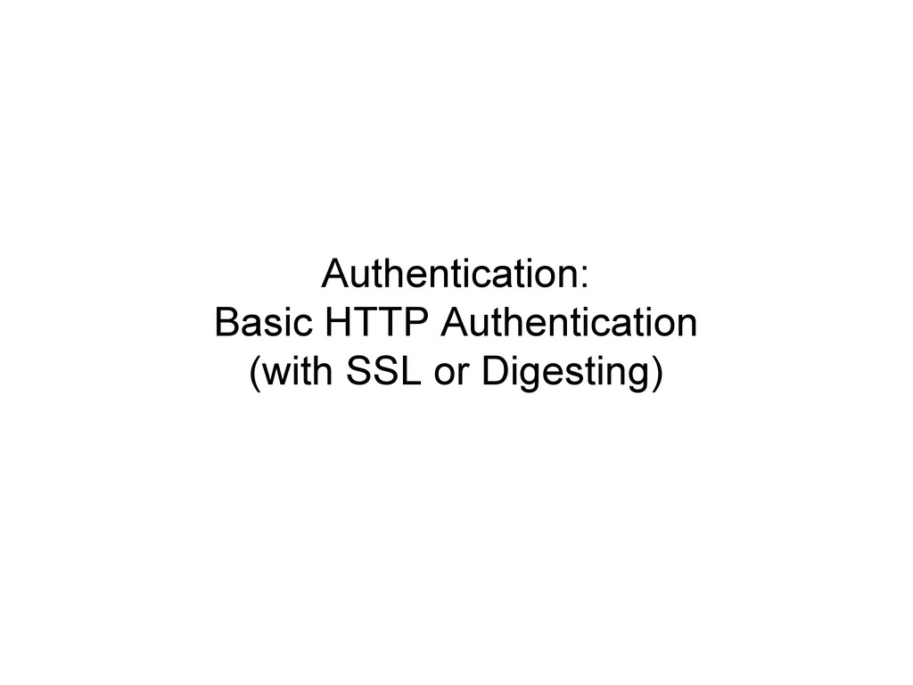 Authentication: Basic HTTP Authentication (with...