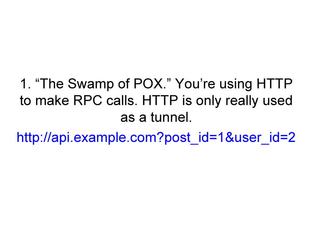 """1. """"The Swamp of POX."""" You're using HTTP to mak..."""