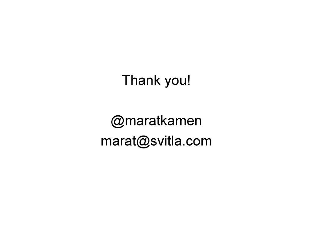 Thank you! @maratkamen marat@svitla.com