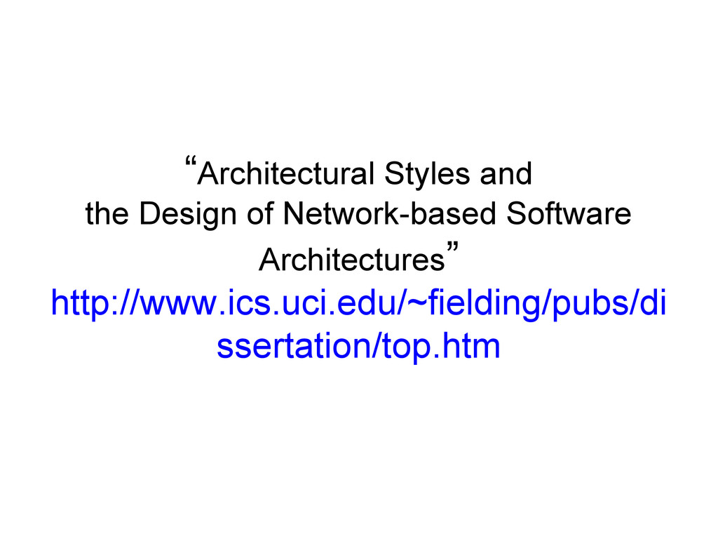 """""""Architectural Styles and the Design of Network..."""