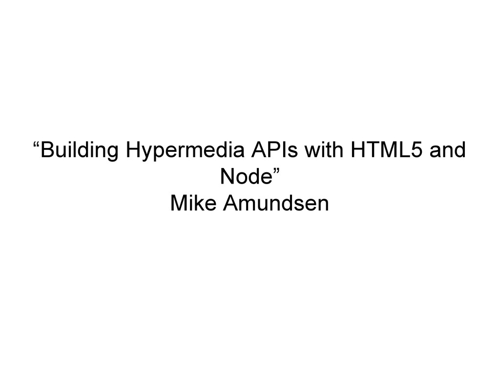 """""""Building Hypermedia APIs with HTML5 and Node"""" ..."""