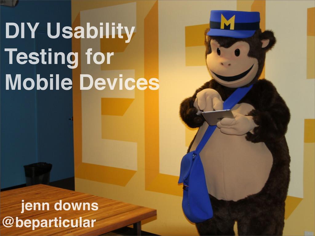 jenn downs @beparticular DIY Usability Testing ...