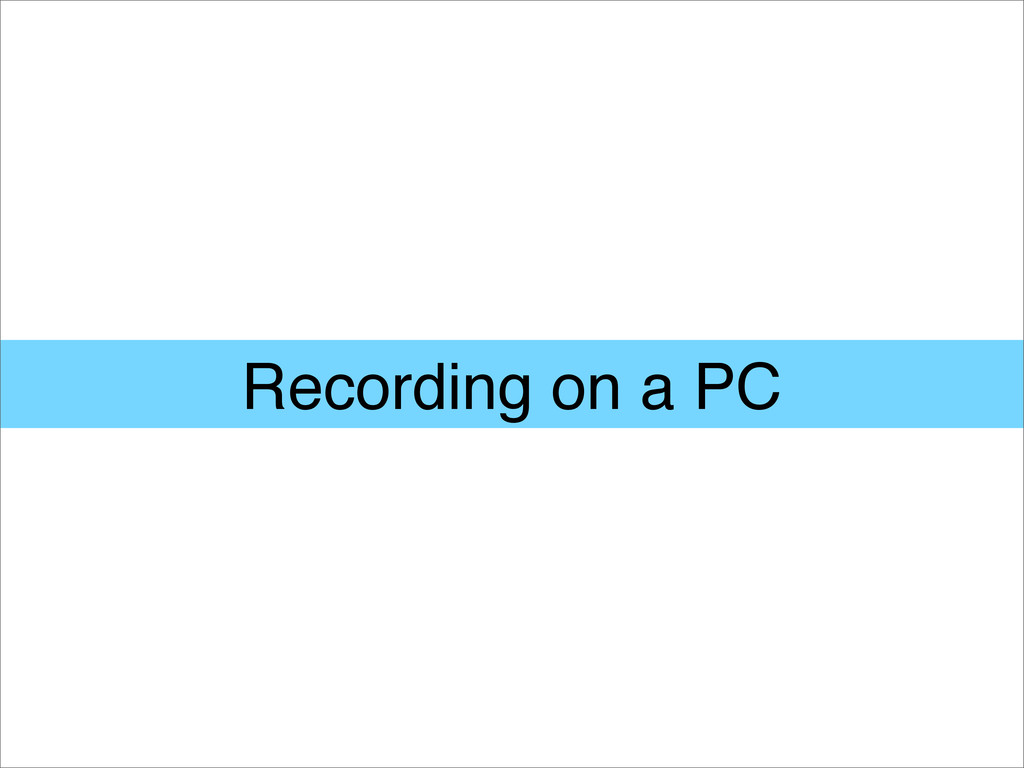 Recording on a PC