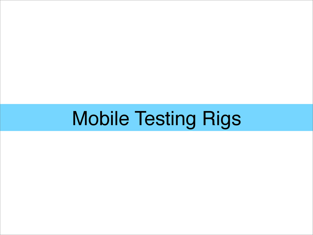 Mobile Testing Rigs