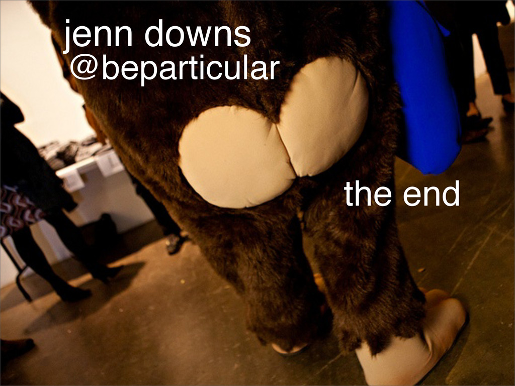 @beparticular jenn downs the end